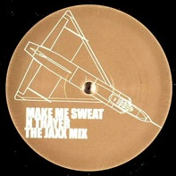 Make Me Sweat (N Thayer The Jaxx Mix)