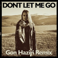 Don't Let Me Go (Gon Haziri Remix)