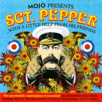 Mojo Presents: Sgt. Pepper...With A Little Help From My Friends