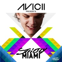 Avicii Presents Strictly Miami