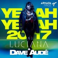 Yeah Yeah 2017 (Dave Aude Remix)