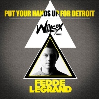 Put Your Hands Up 4 Detroit (Willcox Remix)
