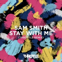 Stay With Me (Throttle Remix)