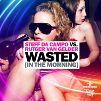 Wasted In The Morning