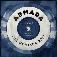Armada - The Remixes 2017 Vol 1 (The House Edition)