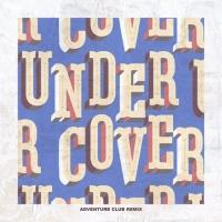 Undercover Adventure Club Remix Single