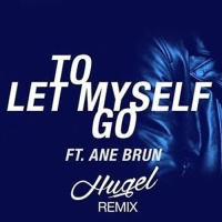 To Let Myself Go (HUGEL Remix)