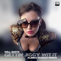 Gettin' Jiggy Wit It (Albina Mango Mix)