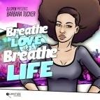 Breathe Love Breathe Life