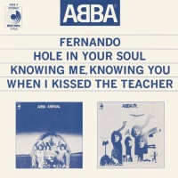 Fernando / Hole In Your Soul / Knowing Me, Knowing You / When I Kissed The Teacher