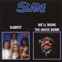 Sladest / We'll Bring The House Down