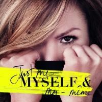 Just Me Myself & Moi-Même