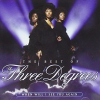 The Best Of The Three Degrees : When Will I See You Again