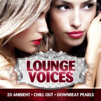 Lounge Voices, Vol. 1 (Ambient, Chill Out and Downbeat Female Pearls)