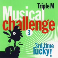 Triple M Musical Challenge 3 – Third Time Lucky!
