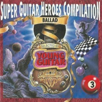 Super Guitar Heroes Compilation Vol.3 ~ballad~
