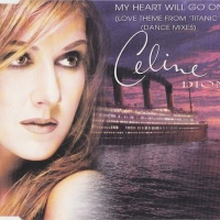 My Heart Will Go On (Love Theme From 'titanic') (Dance Mixes)