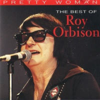 Pretty Woman - The Best Of Roy Orbison