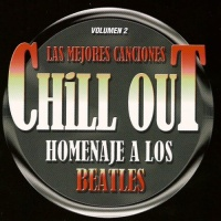 Las Mejores Canciones Chill Out Homenaje A Los Beatles Volumen 2