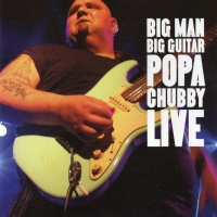 Big Man Big Guitar Popa Chubby Live