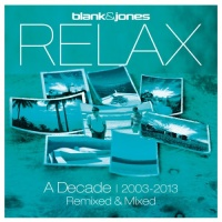 Relax - A Decade 2003-2013 Remixed & Mixed