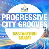 Progressive City Grooves - Destination Miami