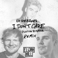 I Don't Care (Elijah Hill Remix) - Single