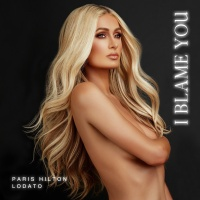 Paris Hilton - I Blame You