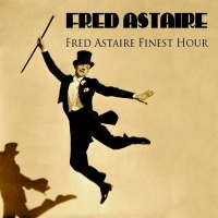 Fred Astaire Finest Hour