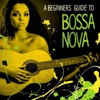 A Beginners Guide to Bossa Nova